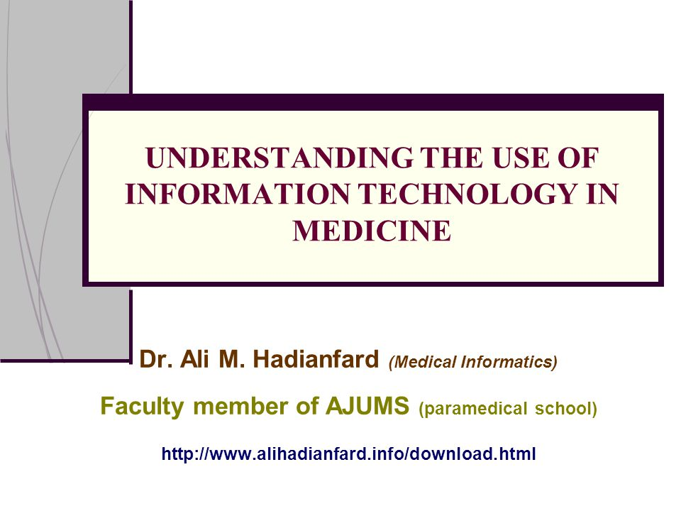 Understanding The Use Of Information Technology In Medicine  Ppt Video Online Download