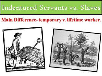 Indentured Servants vs Slaves ppt video online download