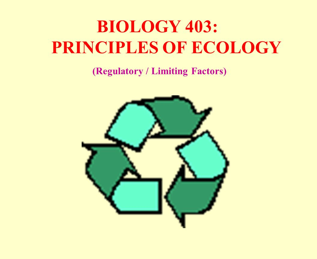 Biology 403 Principles Of Ecology Regulatory Limiting Factors