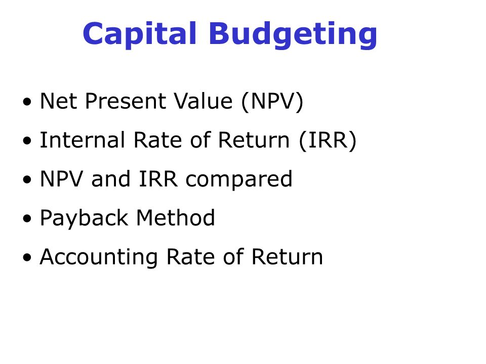 Capital Budgeting Net Present Value (NPV)