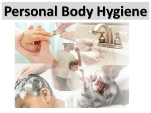 Understanding Personal Hygiene Awareness  ppt video online download