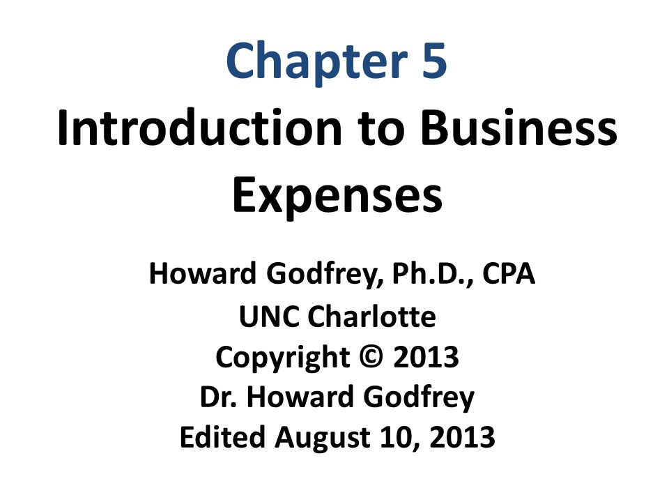 Chapter 5 Introduction to Business Expenses Howard Godfrey