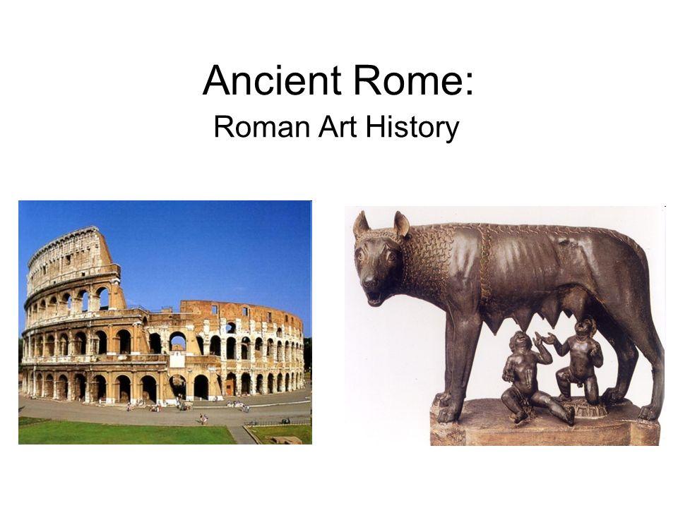 Ancient Rome Roman Art History The Ancient Roman World Ppt Download