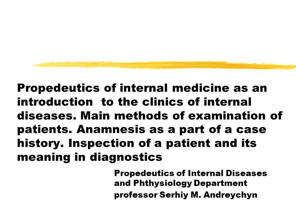 Propedeutics of internal medicine as an introduction to