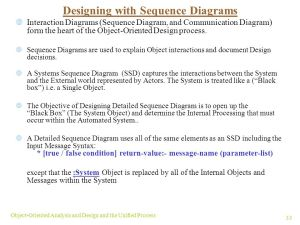 Objectives The Primary focus of this chapter is on how to develop detailed Object oriented