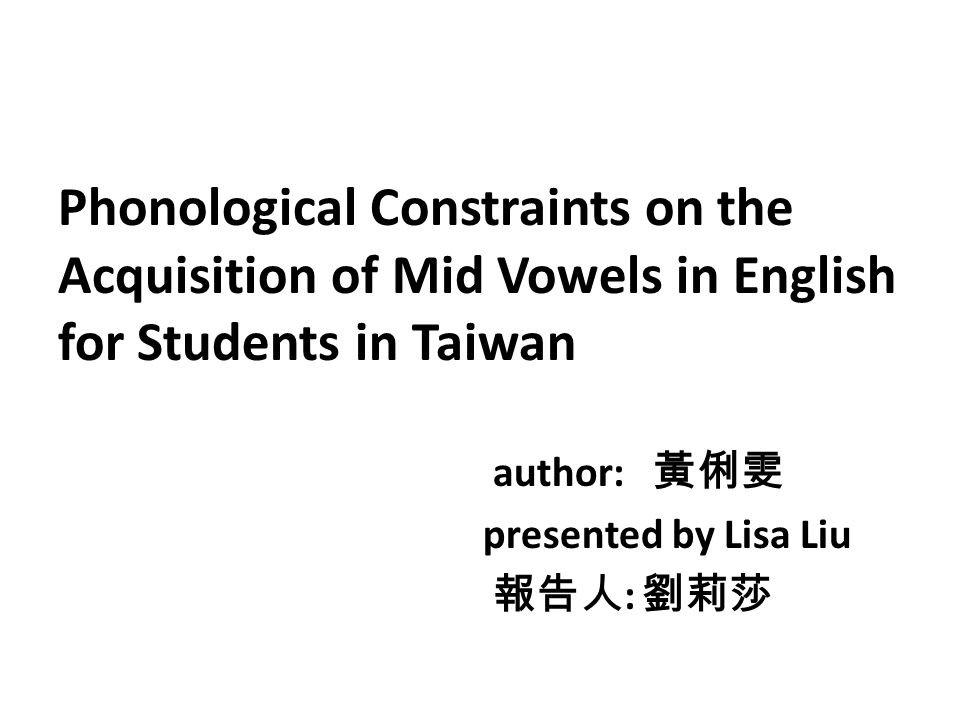 Phonological Constraints on the Acquisition of Mid Vowels