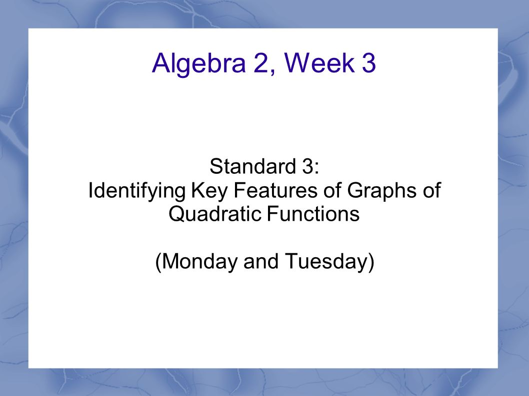 Identifying Key Features Of Graphs Of Quadratic Functions