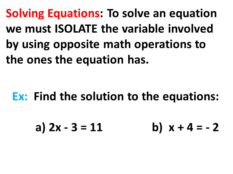 1.8: Intro to Equations Equation: A mathematical sentence
