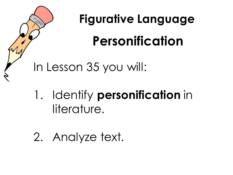 Personification Figurative Language In Lesson 35 you will