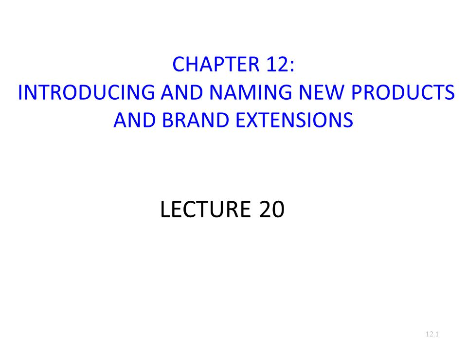 Chapter 12 Introducing And Naming New Products And Brand