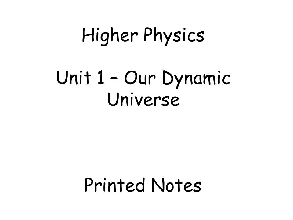 Higher Physics Unit 1