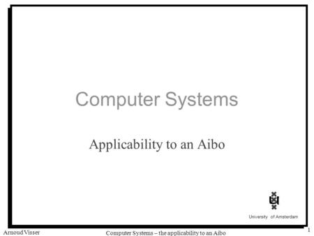 Aibo Open R Introduction AJ Ureel. Outline Architecture