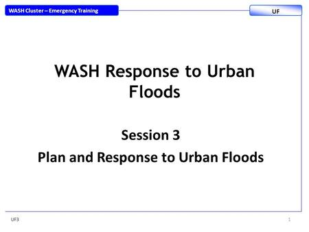 WASH Response to Urban Floods Session 2 Rapid emergency
