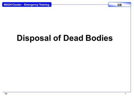 DEAD BODIES Management of After Disaster Crime Scene