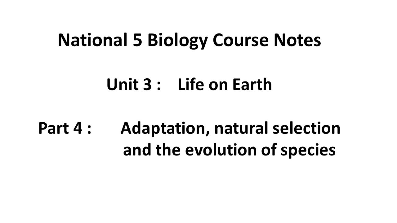 National 5 Biology Course Notes Part 4 : Adaptation