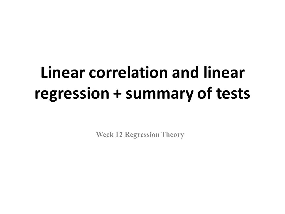Linear correlation and linear regression + summary of