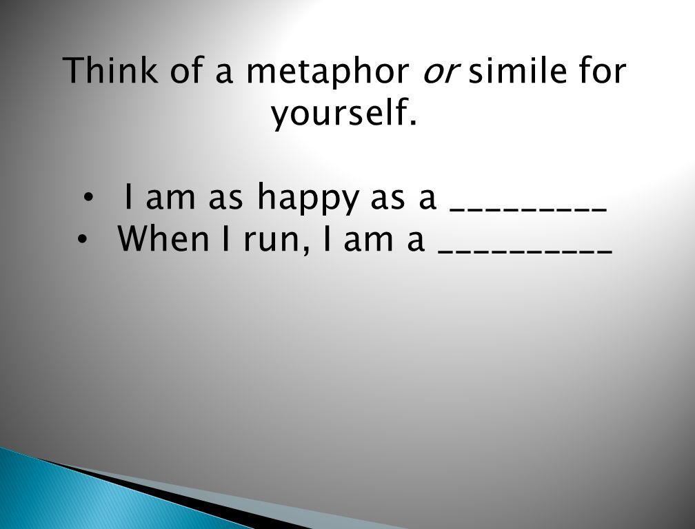 Literary Terms Goal Write Examples Of Metaphor Simile