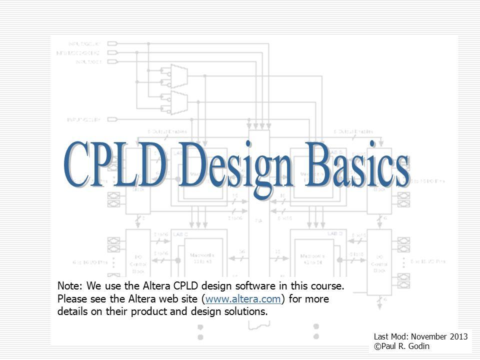 CPLD Design Basics Note: We Use The Altera CPLD Design