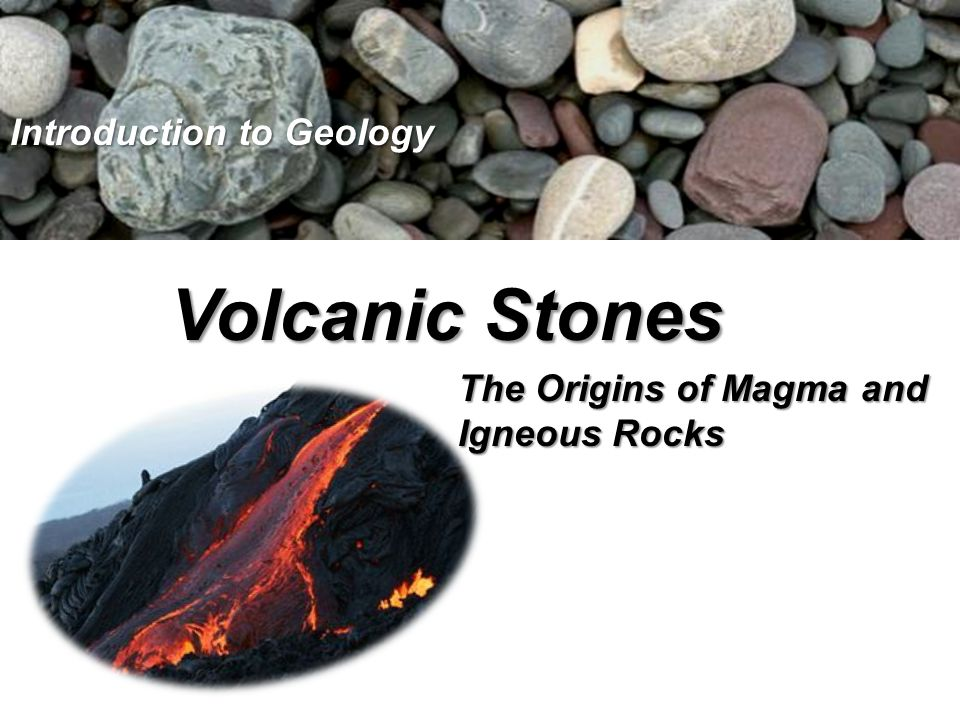 The Origins Of Magma And Igneous Rocks Ppt Video Online Download