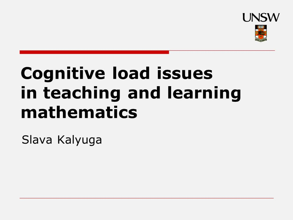 Cognitive load issues in teaching and learning mathematics