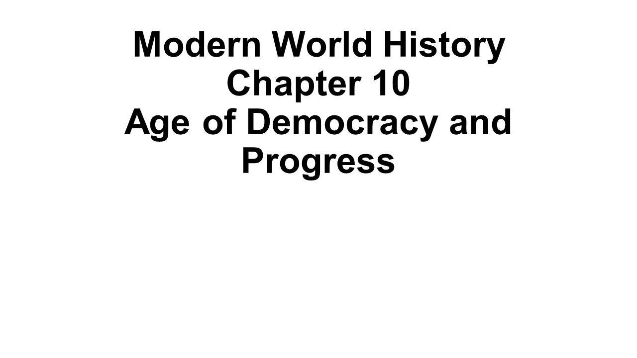 Modern World History Chapter 10 Age of Democracy and