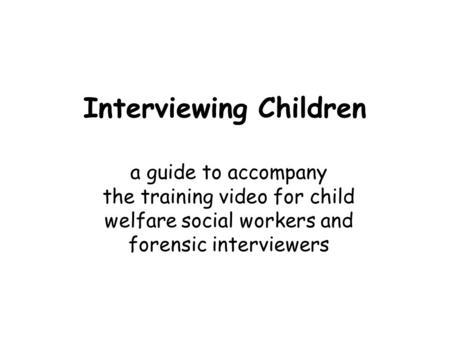 Interviewing Traumatised Children Presented by Karen Gabriel LEGAL AID NSW CHILD REPESENTATION