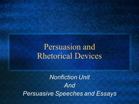 Persuasion And Rhetorical Devices Nonfiction Unit And