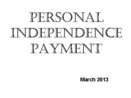 An introduction to Personal Independence Payment for
