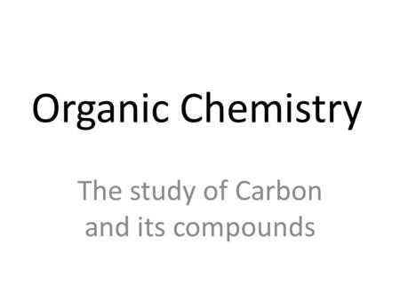 Organic Reactions A detailed study of the following