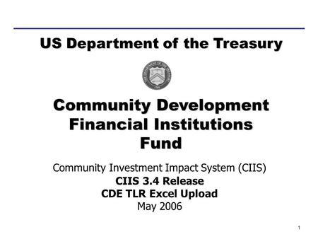 1 Community Investment Impact System (CIIS) CIIS 8.1 CDFI