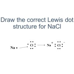 Ionic Bond Dot Diagram 3 Phase Plug Wiring Australia Draw The Correct Lewis Structure For Nacl - Ppt Video Online Download