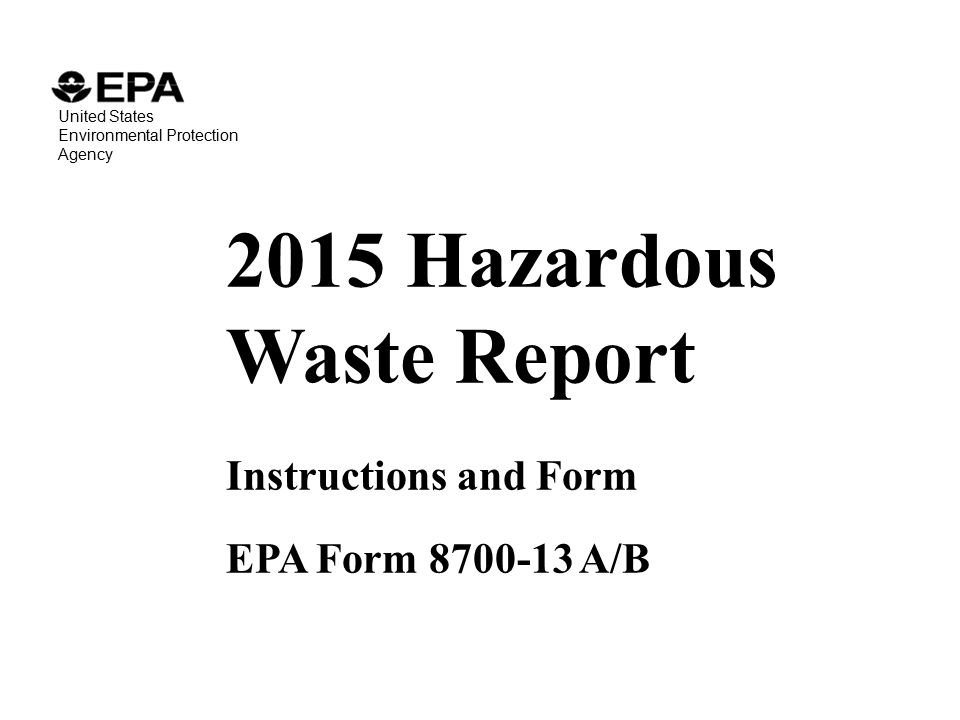 2015 Hazardous Waste Report Instructions and Form EPA Form