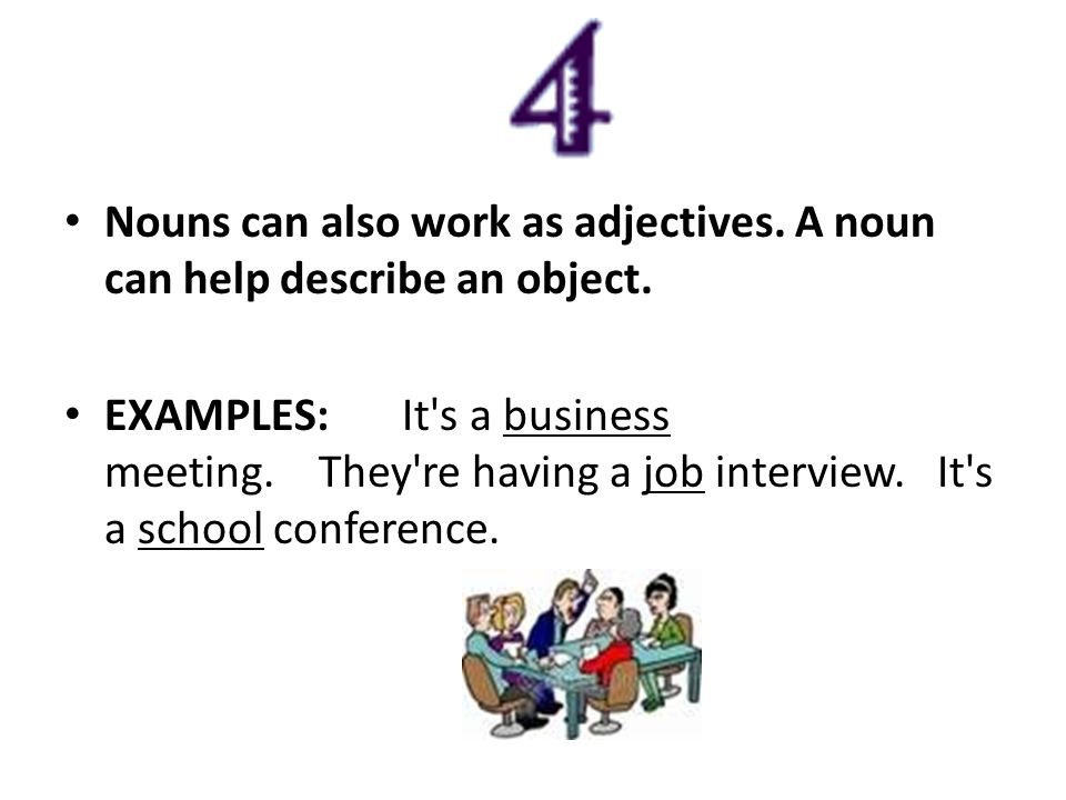 An adjective is a word that tells us more about a noun