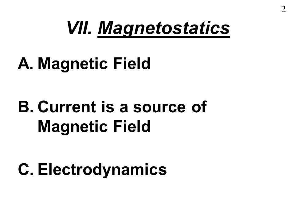 VII. Magnetostatics Dr. Bill Pezzaglia Updated 2012Feb ppt