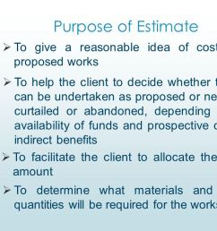 purpose of estimate to give a reasonable idea of cost of the proposed works [ 1280 x 720 Pixel ]