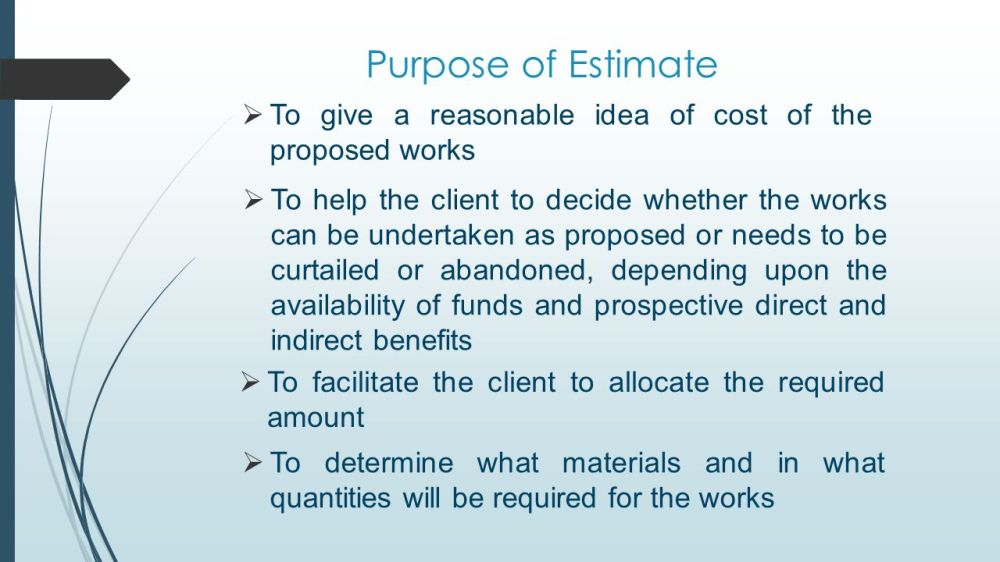 medium resolution of purpose of estimate to give a reasonable idea of cost of the proposed works