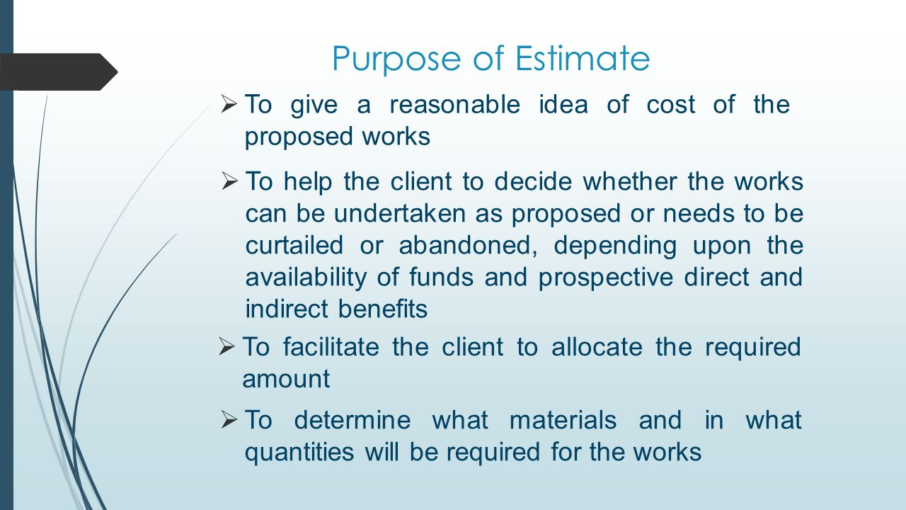 hight resolution of purpose of estimate to give a reasonable idea of cost of the proposed works