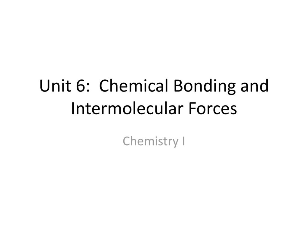 Unit 6 Chemical Bonding And Intermolecular Forces