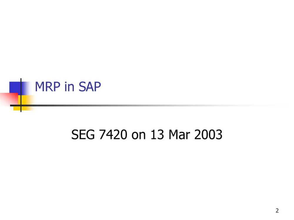 medium resolution of 2 mrp in sap seg 7420 on 13 mar 2003