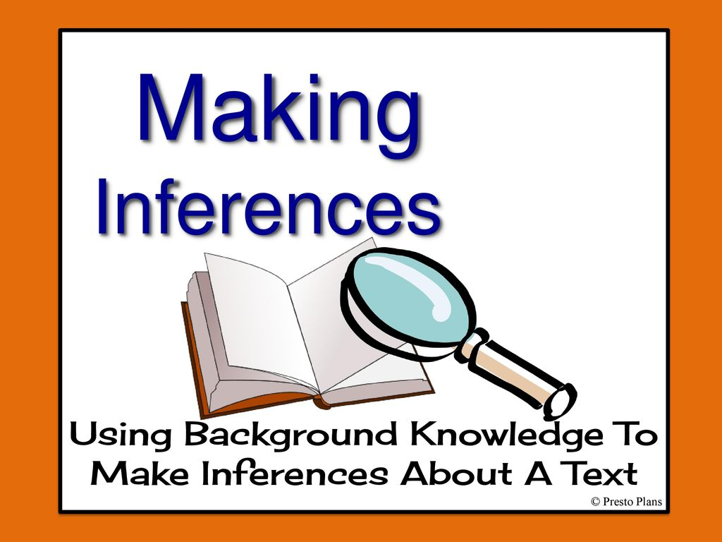 Using Background Knowledge To Make Inferences About A Text