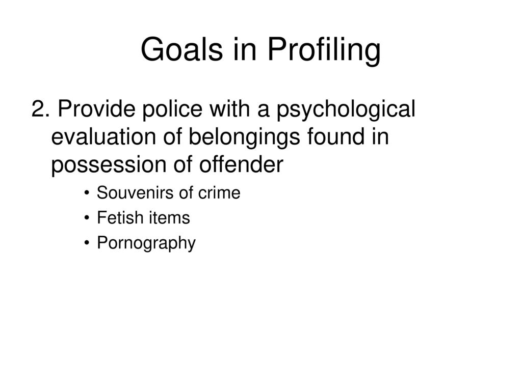 Provide Police With A Psychological Evaluation Of Belongings Found In  Possession
