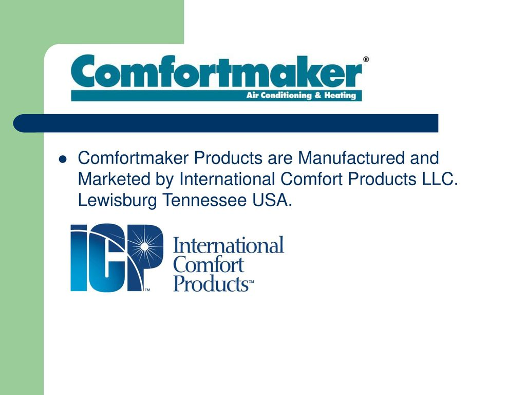 hight resolution of 2 comfortmaker products are manufactured and marketed  by international comfort