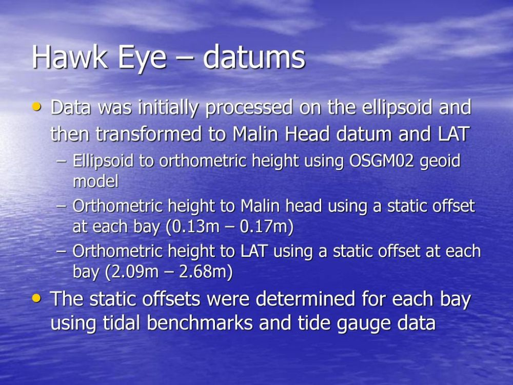 medium resolution of hawk eye datums data was initially processed on the ellipsoid and then transformed to malin