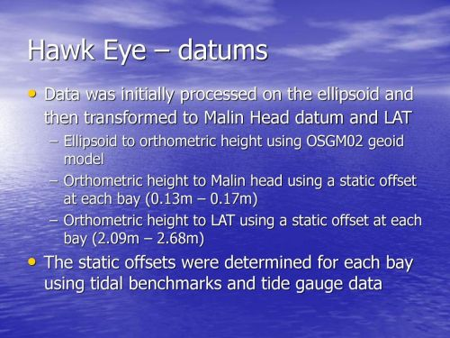 small resolution of hawk eye datums data was initially processed on the ellipsoid and then transformed to malin