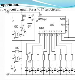 here is the circuit diagram for a 4017 test circuit  [ 1024 x 768 Pixel ]