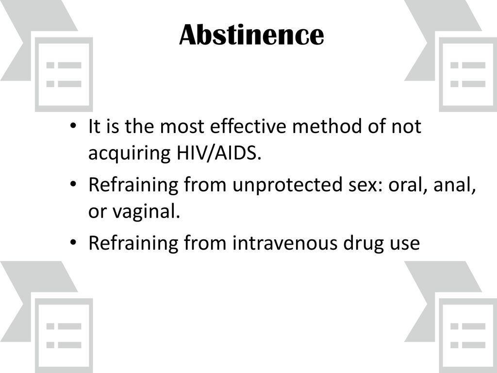 hight resolution of abstinence it is the most effective method of not acquiring hiv aids