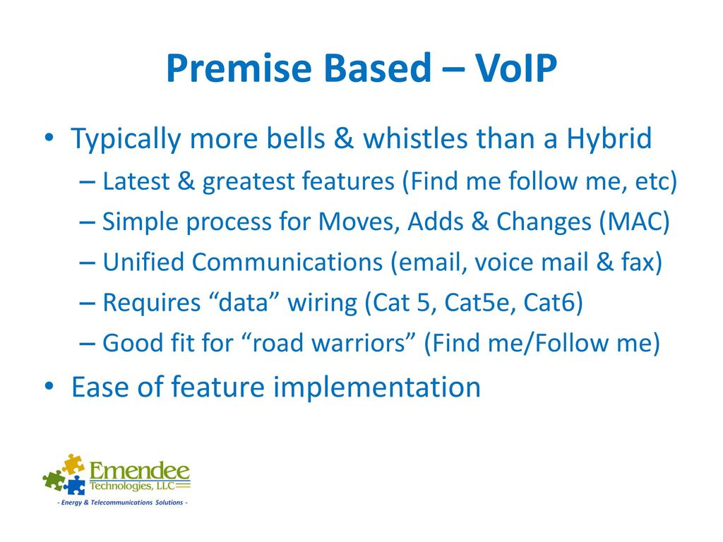 hight resolution of premise based voip typically more bells whistles than a hybrid