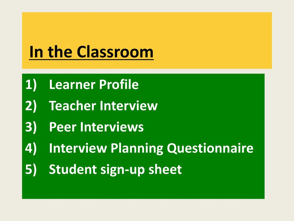 In The Classroom Learner Profile Teacher Interview Peer Interviews