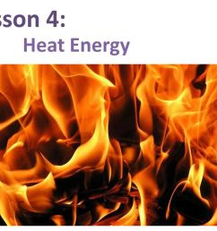 1 lesson 4 heat energy [ 1024 x 768 Pixel ]