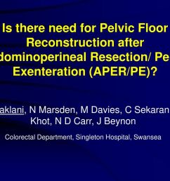 is there need for pelvic floor reconstruction after abdominoperineal resection pelvic exenteration aper  [ 1024 x 768 Pixel ]